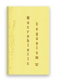 Macrobiotic Veganism: The Scientific Journal for Macrobiotic Vegan Issues, Human Rights and the Advancement of Humanity