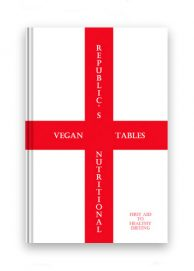 Vegan Republic's Nutritional Tables: First Aid to Healthy Dieting (First Edition)