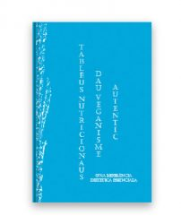 Tablèus Nutricionaus dau Veganisme Autentic: Una Referéncia Dietetica Essenciala (l'edicion provençala contemporanèa)
