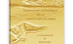 « Grammaire Historique de la Langue des Félibres : La Grammaire du Rhodanien »