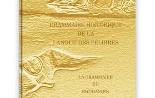 Historical Grammar of the Language of the Félibres – the latest Divine Classics release