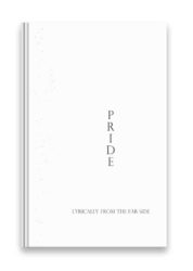 Pride: Lyrically from the Far Side ISBN 978-952-7376-60-7
