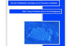 Sur des Fondements classiques de la Croissance endogène : Allyn Young et la théorie précoce du développement