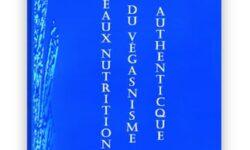 Tableaux nutritionnels du Véganisme Authentique: une référence alimentaire essentielle