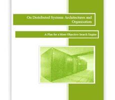 Classical Science Monographs -series presents On Distributed Systems Architectures and Organisation to the global market